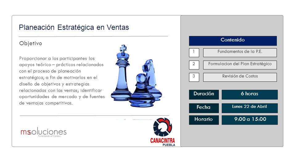 Objetivo Proporcionar a los participantes los apoyos teórico – prácticos relacionados con el proceso de planeación estratégica, a fin de motivarlos en