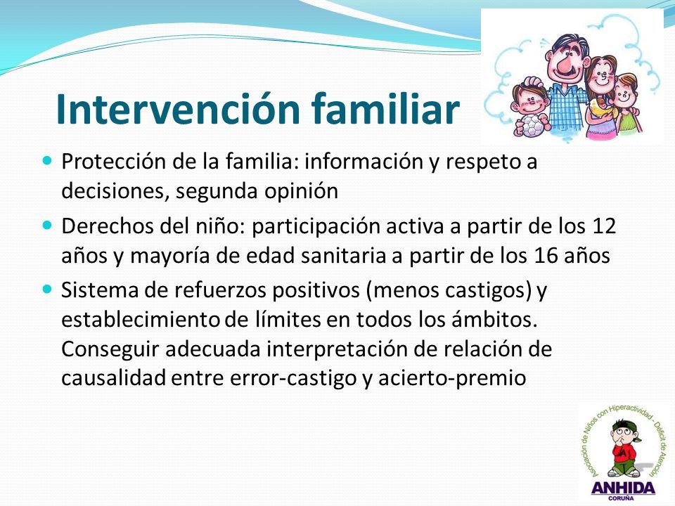 Intervención familiar Protección de la familia: información y respeto a decisiones, segunda opinión Derechos del niño: participación activa a partir d