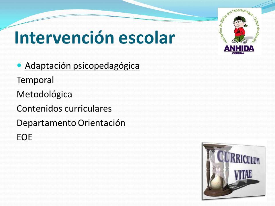 Intervención escolar Adaptación psicopedagógica Temporal Metodológica Contenidos curriculares Departamento Orientación EOE