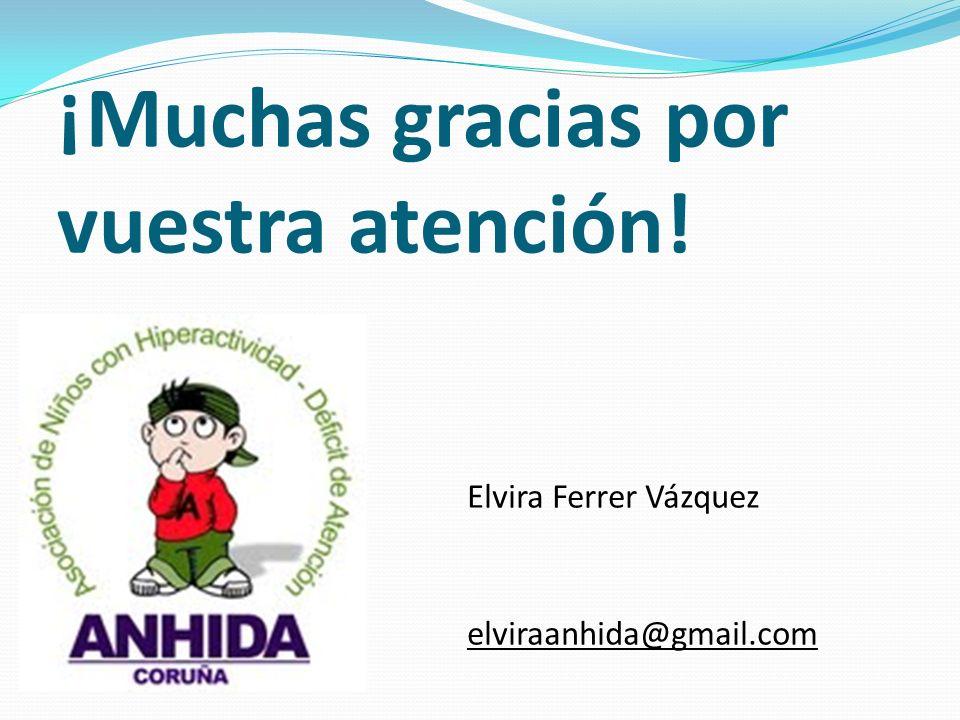 ¡Muchas gracias por vuestra atención! Elvira Ferrer Vázquez elviraanhida@gmail.com
