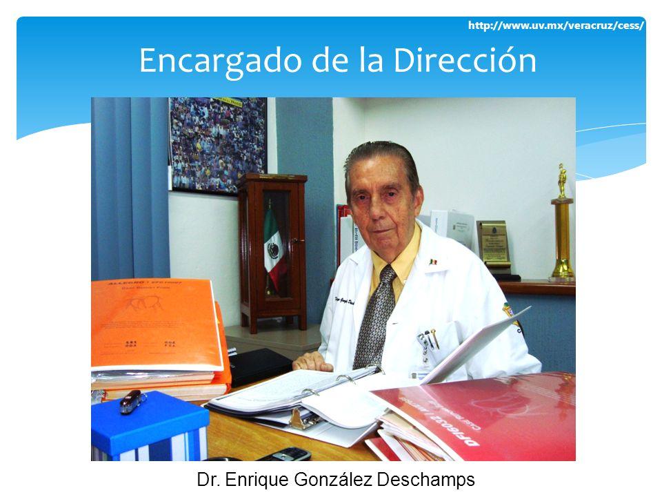 http://www.uv.mx/veracruz/cess/ Encargado de la Dirección Dr. Enrique González Deschamps