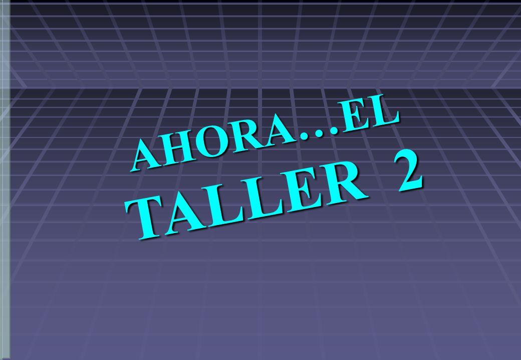 AHORA…EL TALLER 2