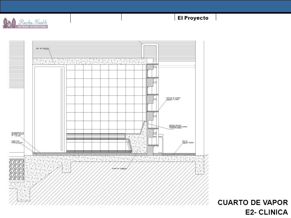 El Proyecto CUARTO DE VAPOR E2- CLINICA
