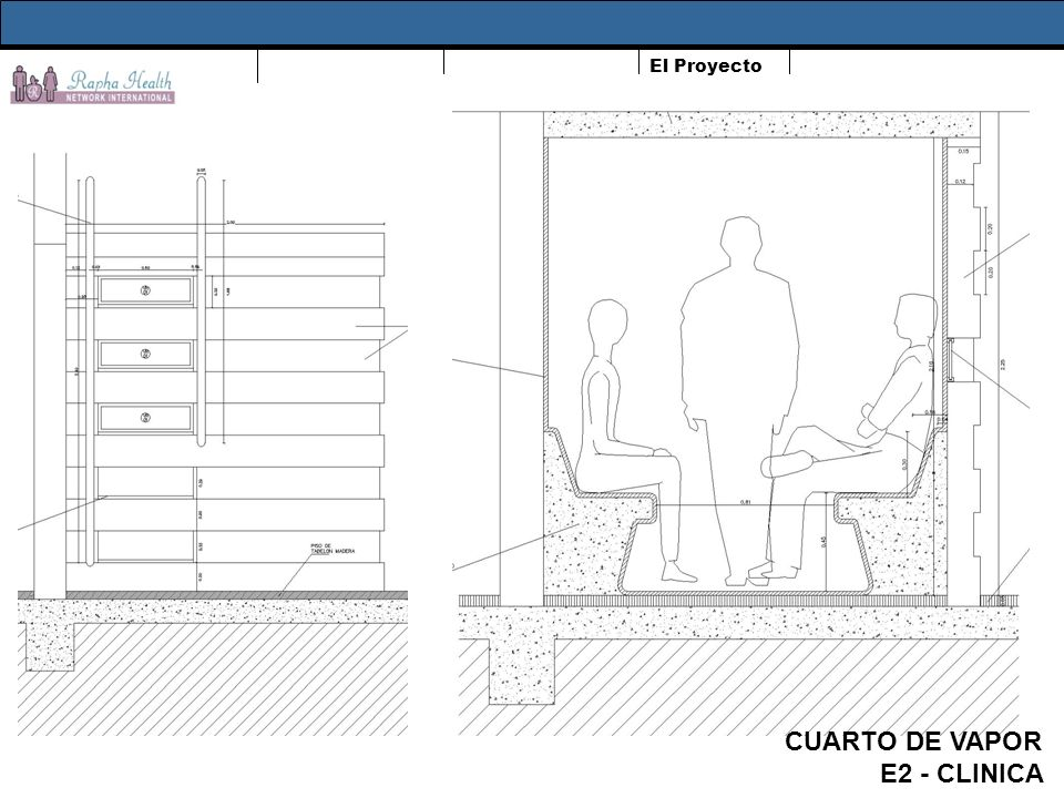 El Proyecto CUARTO DE VAPOR E2 - CLINICA