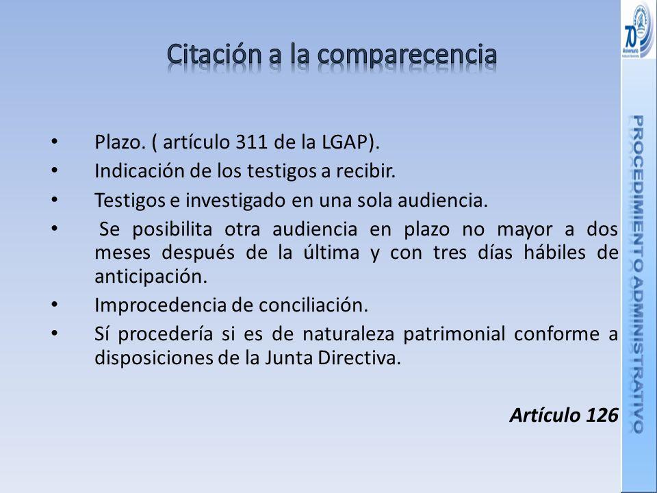 Plazo.( artículo 311 de la LGAP). Indicación de los testigos a recibir.