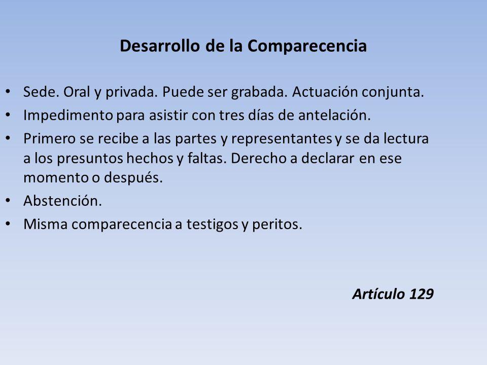 Desarrollo de la Comparecencia Sede.Oral y privada.