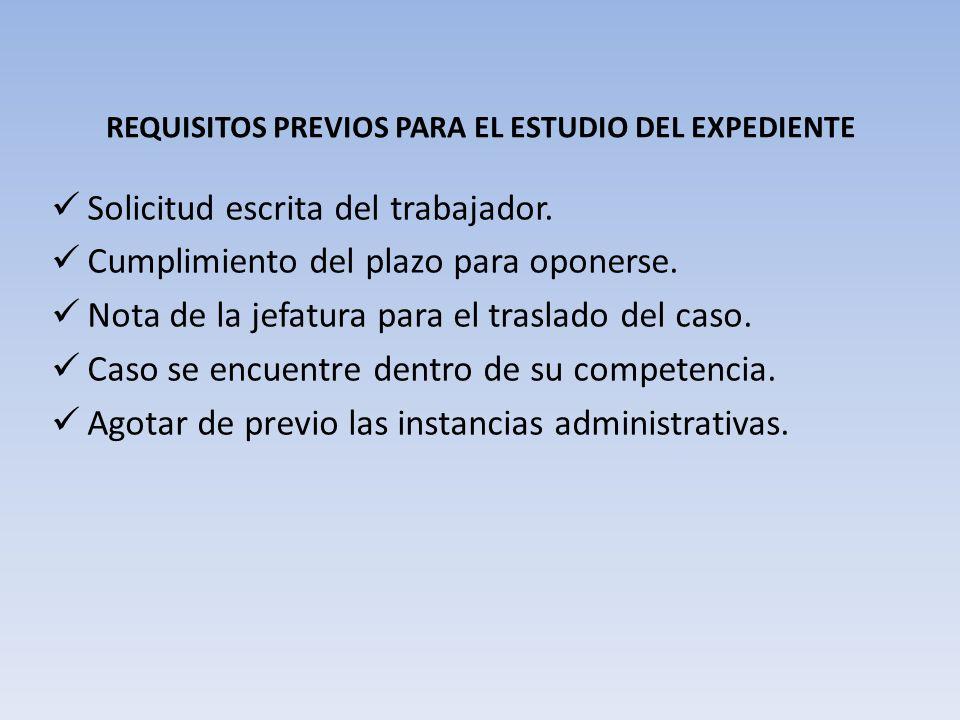 REQUISITOS PREVIOS PARA EL ESTUDIO DEL EXPEDIENTE Solicitud escrita del trabajador.