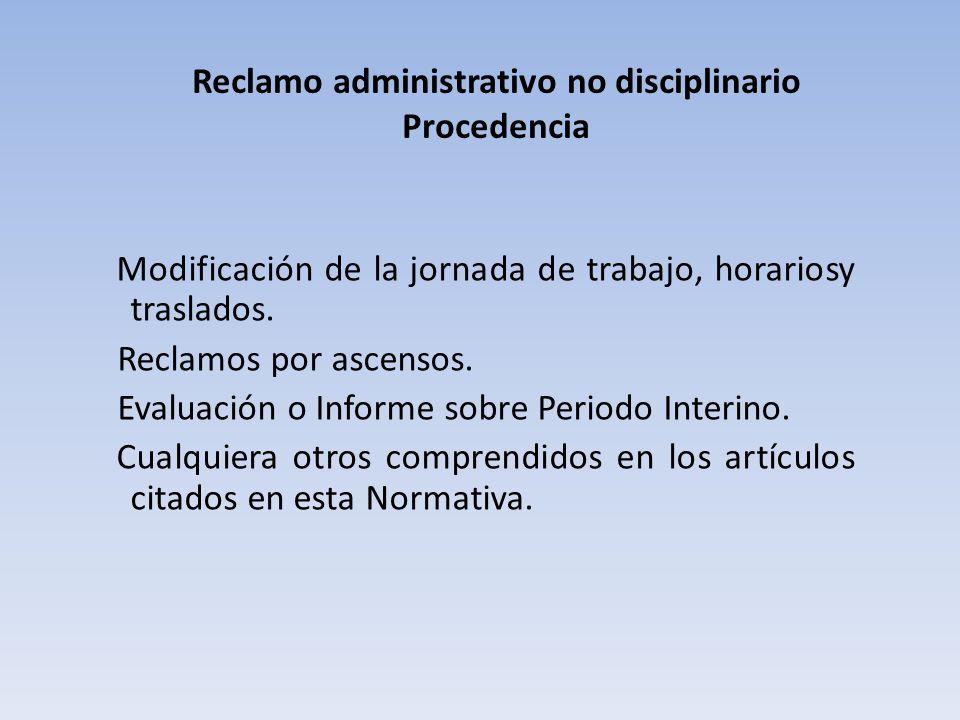 Reclamo administrativo no disciplinario Procedencia Modificación de la jornada de trabajo, horariosy traslados.