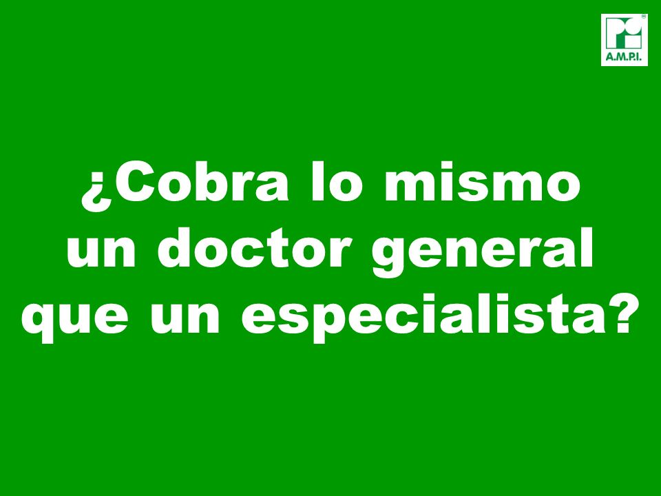 ¿Cobra lo mismo un doctor general que un especialista