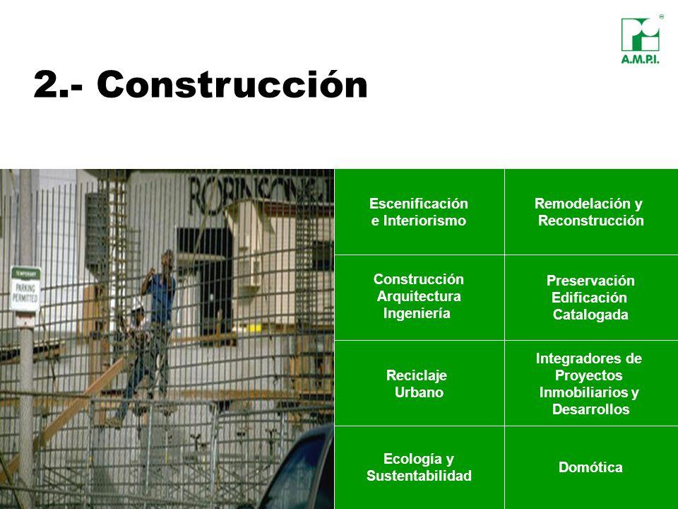 2.- Construcción Escenificación e Interiorismo Remodelación y Reconstrucción Construcción Arquitectura Ingeniería Preservación Edificación Catalogada