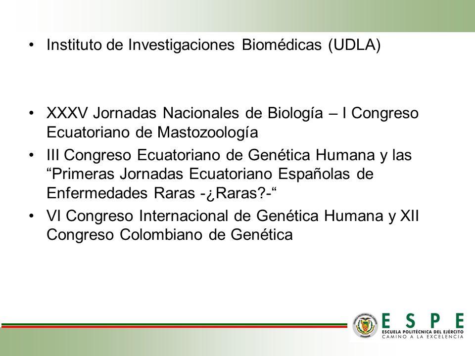 Instituto de Investigaciones Biomédicas (UDLA) XXXV Jornadas Nacionales de Biología – I Congreso Ecuatoriano de Mastozoología III Congreso Ecuatoriano