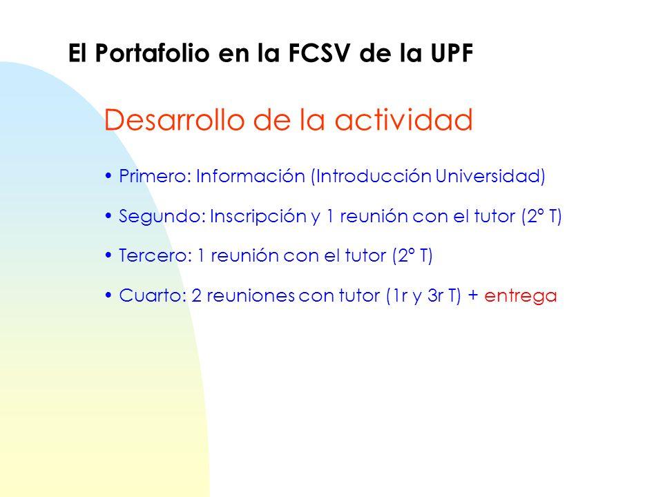 Primero: Información (Introducción Universidad) Segundo: Inscripción y 1 reunión con el tutor (2º T) Tercero: 1 reunión con el tutor (2º T) Cuarto: 2