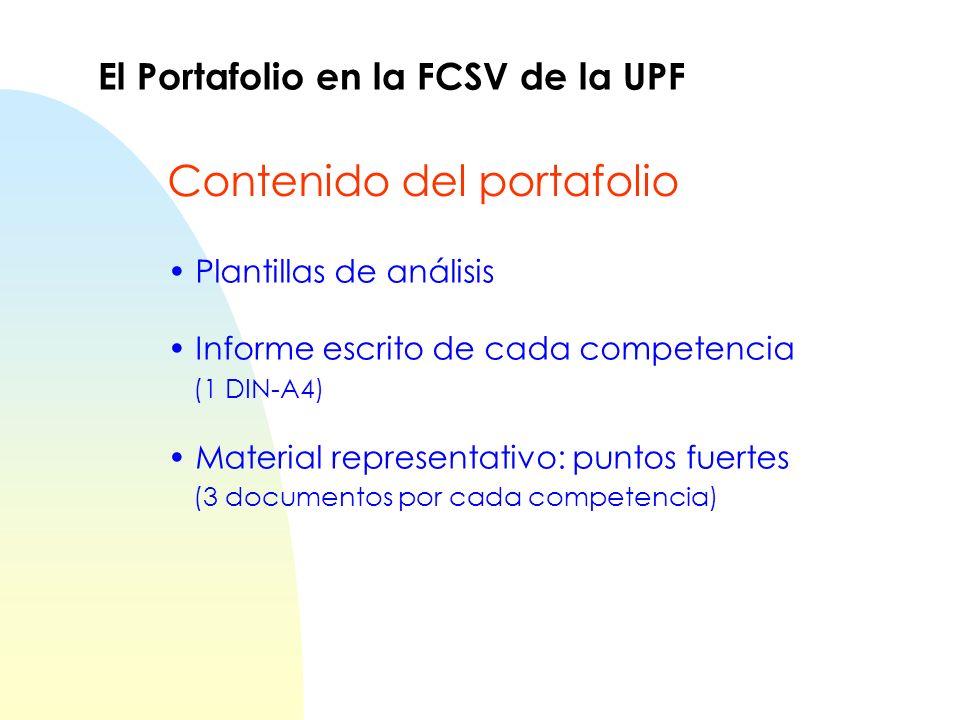 Plantillas de análisis Informe escrito de cada competencia (1 DIN-A4) Material representativo: puntos fuertes (3 documentos por cada competencia) El P