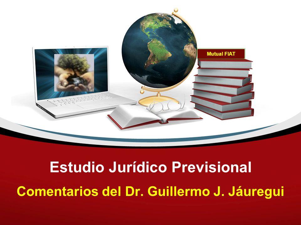Estudio Jurídico Previsional Comentarios del Dr. Guillermo J. Jáuregui Mutual FIAT
