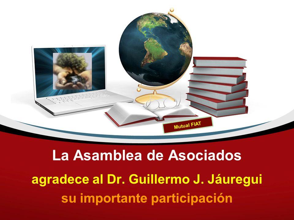 La Asamblea de Asociados agradece al Dr. Guillermo J. Jáuregui su importante participación Mutual FIAT