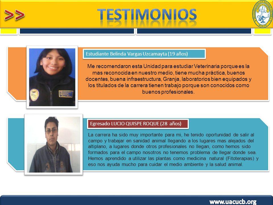 Estudiante Belinda Vargas Uzcamayta (19 años) Egresado LUCIO QUISPE ROQUE (28 años) La carrera ha sido muy importante para mi, he tenido oportunidad d