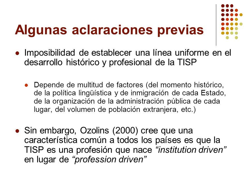 Categorizaciones generales Uldis Ozolins (2000) Modelos de respuesta a las necesidades de comunicación entre los SSPP y las minorías lingüísticas: panorama internacional Michel Sauvêtre (2000) Modelos de TISP identificables en Europa