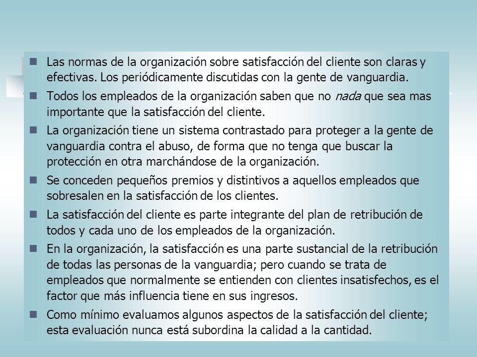 PRACTICAS PARA ENTRENAR A LA GENTE DE VANGUARDIA - II Entrenar concienzudamente a los clientes en lo que deben esperar de la organización. La formació