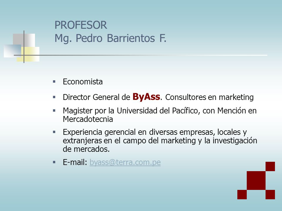PROFESOR Mg.Pedro Barrientos F. Economista Director General de ByAss.