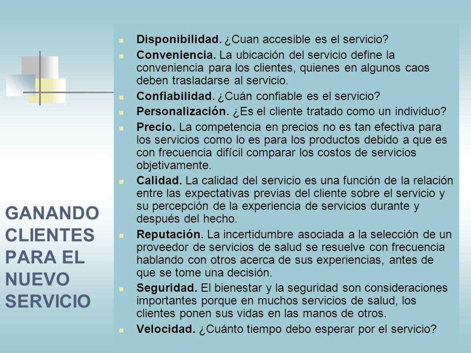 Debe existir una demanda adecuada del servicio. El servicio debe brindarle un cierto tipo de beneficio a la organización de salud. El servicio debe se