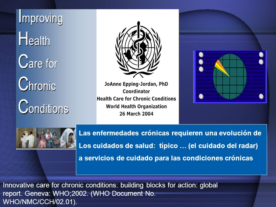 Las enfermedades crónicas requieren una evolución de Los cuidados de salud: típico … (el cuidado del radar) a servicios de cuidado para las condicione
