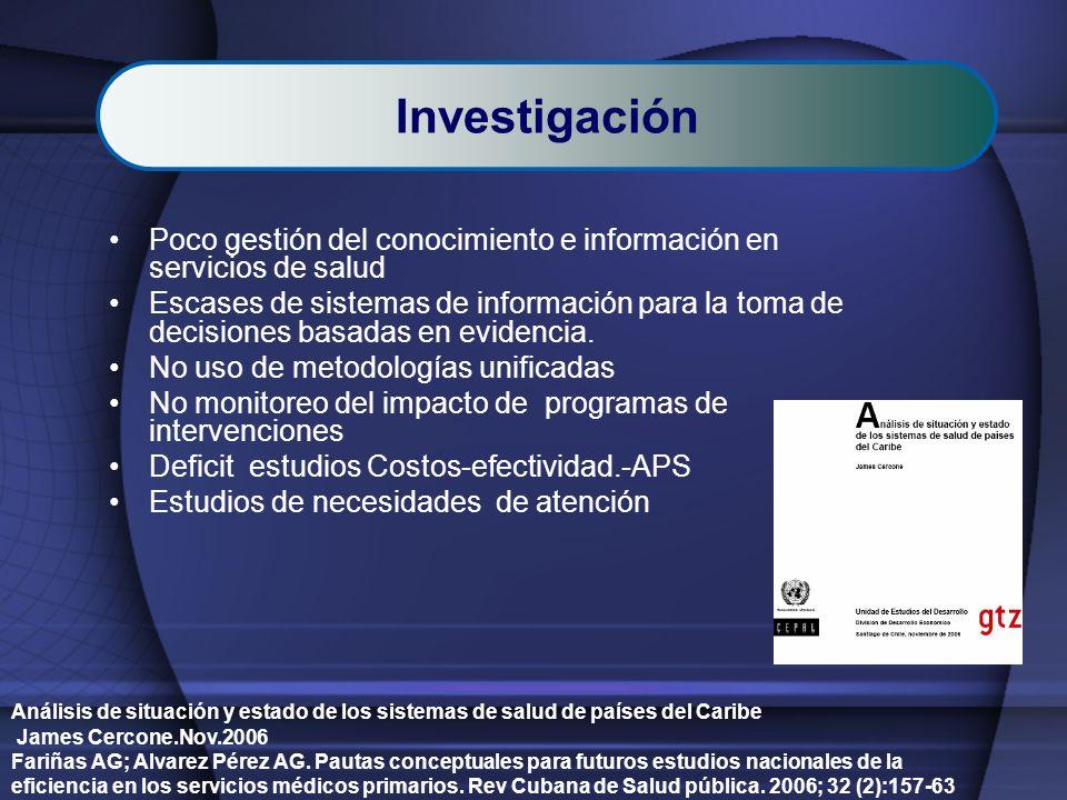 Poco gestión del conocimiento e información en servicios de salud Escases de sistemas de información para la toma de decisiones basadas en evidencia.