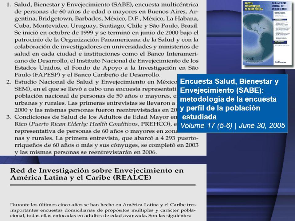 Encuesta Salud, Bienestar y Envejecimiento (SABE): metodología de la encuesta y perfil de la población estudiada Volume 17 (5-6) | June 30, 2005