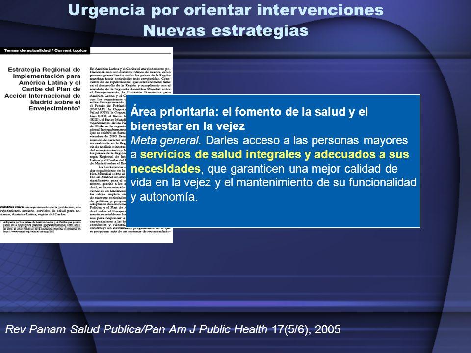 Rev Panam Salud Publica/Pan Am J Public Health 17(5/6), 2005 Área prioritaria: el fomento de la salud y el bienestar en la vejez Meta general. Darles