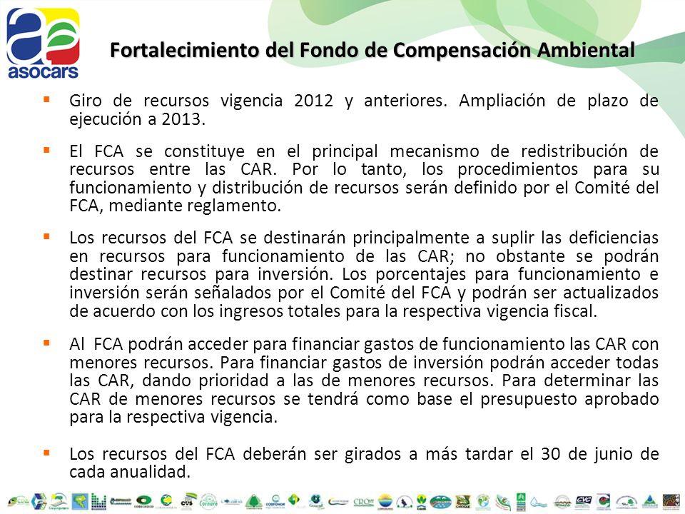 Giro de recursos vigencia 2012 y anteriores. Ampliación de plazo de ejecución a 2013. El FCA se constituye en el principal mecanismo de redistribución