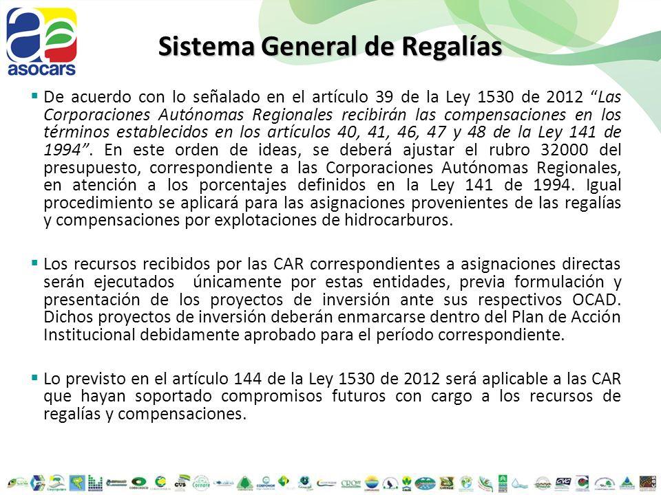 De acuerdo con lo señalado en el artículo 39 de la Ley 1530 de 2012 Las Corporaciones Autónomas Regionales recibirán las compensaciones en los término