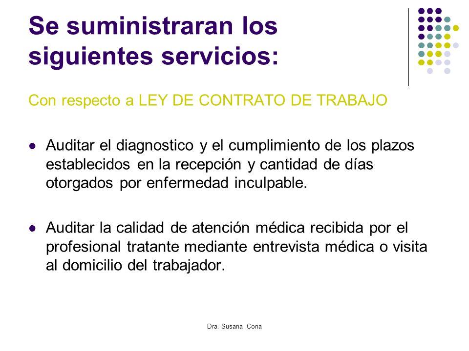 Dra. Susana Coria Se suministraran los siguientes servicios: Con respecto a LEY DE CONTRATO DE TRABAJO Auditar el diagnostico y el cumplimiento de los