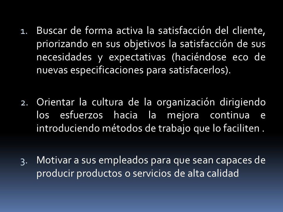 1. Buscar de forma activa la satisfacción del cliente, priorizando en sus objetivos la satisfacción de sus necesidades y expectativas (haciéndose eco