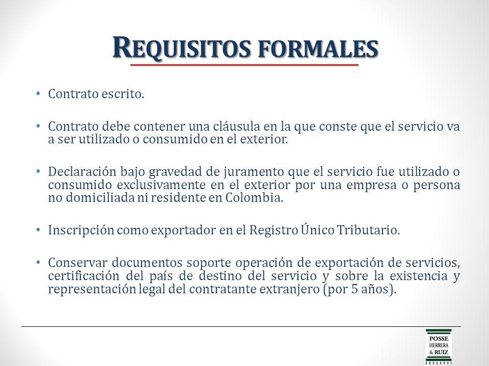 Contrato escrito. Contrato debe contener una cláusula en la que conste que el servicio va a ser utilizado o consumido en el exterior. Declaración bajo