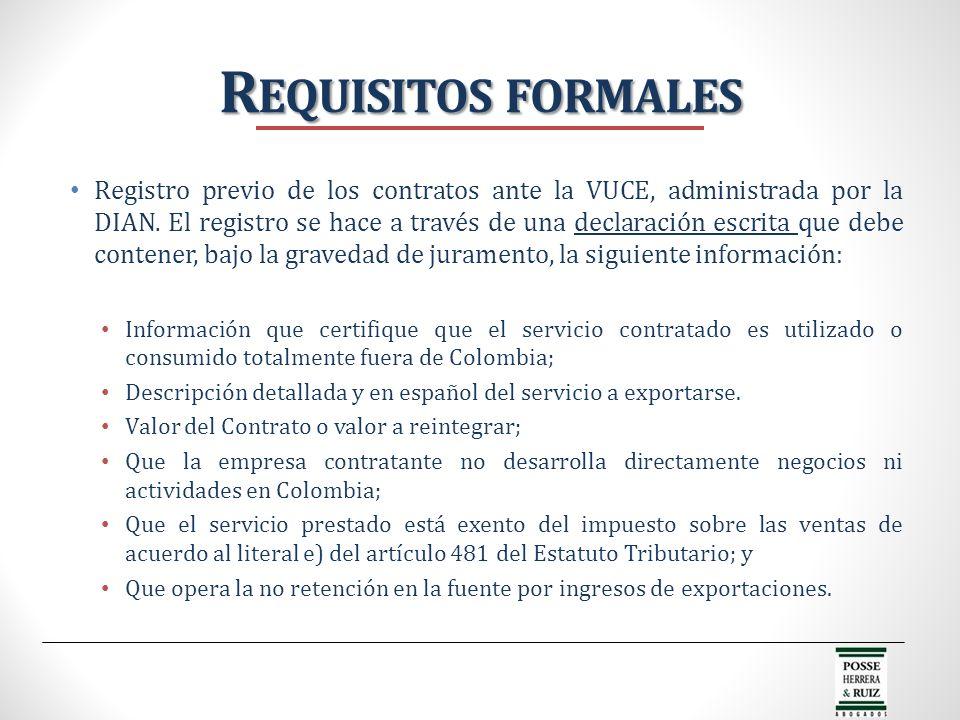 Registro previo de los contratos ante la VUCE, administrada por la DIAN. El registro se hace a través de una declaración escrita que debe contener, ba