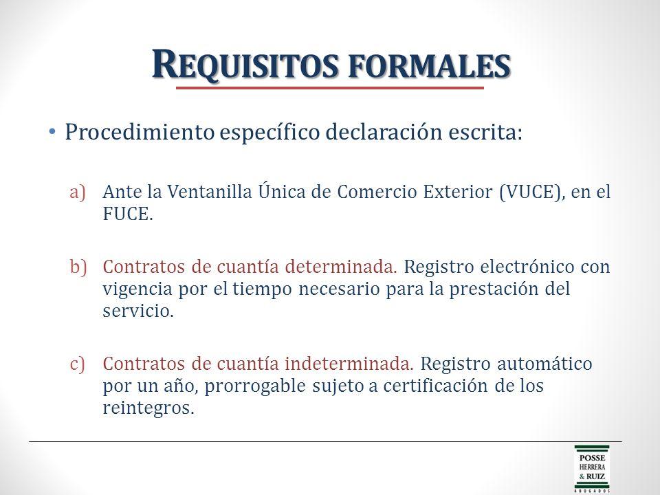 Procedimiento específico declaración escrita: a)Ante la Ventanilla Única de Comercio Exterior (VUCE), en el FUCE. b)Contratos de cuantía determinada.