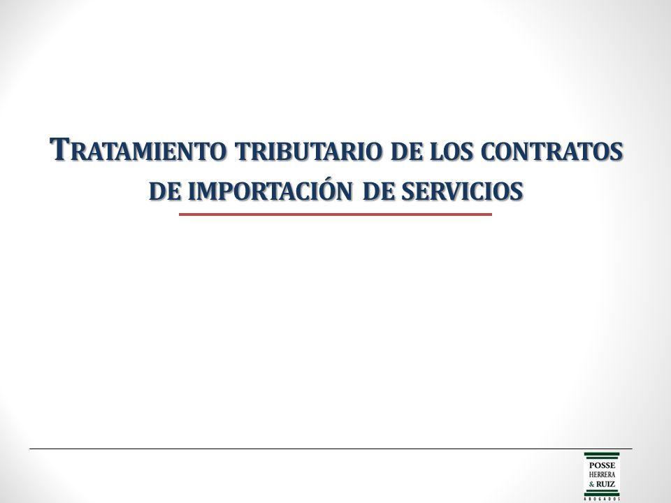 T RATAMIENTO TRIBUTARIO DE LOS CONTRATOS DE IMPORTACIÓN DE SERVICIOS