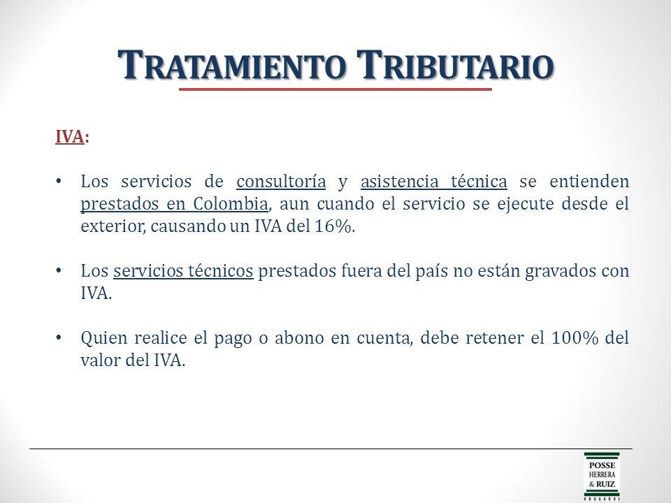 T RATAMIENTO T RIBUTARIO IVA: Los servicios de consultoría y asistencia técnica se entienden prestados en Colombia, aun cuando el servicio se ejecute