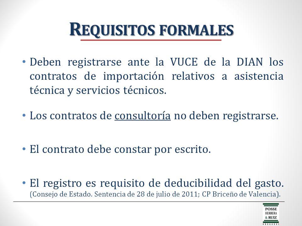 Deben registrarse ante la VUCE de la DIAN los contratos de importación relativos a asistencia técnica y servicios técnicos. Los contratos de consultor