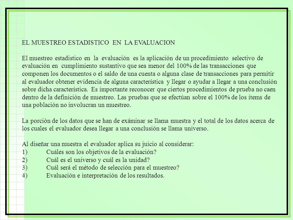EL MUESTREO ESTADISTICO EN LA EVALUACION El muestreo estadistico en la evaluación es la aplicación de un procedimiento selectivo de evaluación en cump