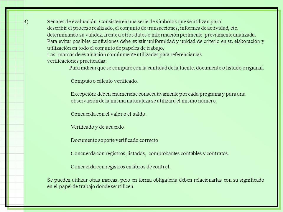 3)Señales de evaluación Consisten en una serie de símbolos que se utilizan para describir el proceso realizado, el conjunto de transacciones, informes