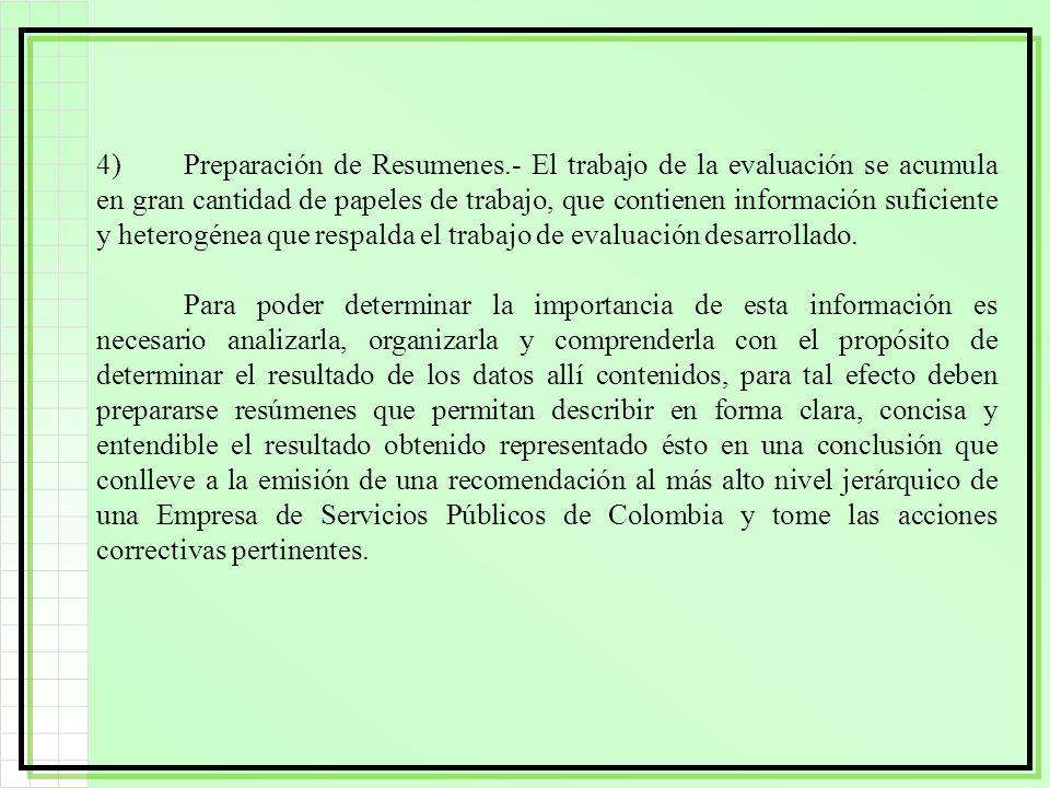 4)Preparación de Resumenes.- El trabajo de la evaluación se acumula en gran cantidad de papeles de trabajo, que contienen información suficiente y het