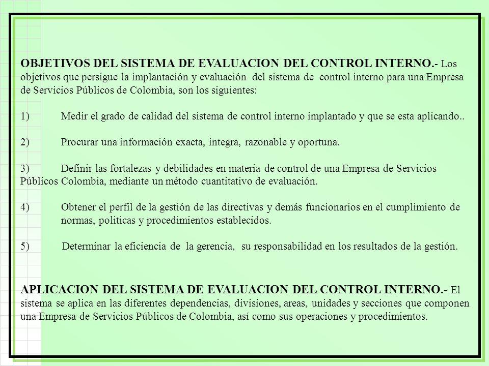 OBJETIVOS DEL SISTEMA DE EVALUACION DEL CONTROL INTERNO. - Los objetivos que persigue la implantación y evaluación del sistema de control interno para