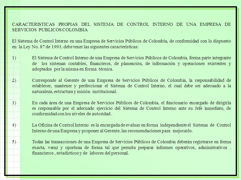 CARACTERISTICAS PROPIAS DEL SISTEMA DE CONTROL INTERNO DE UNA EMPRESA DE SERVICIOS PUBLICOS COLOMBIA El Sistema de Control Interno en una Empresa de S