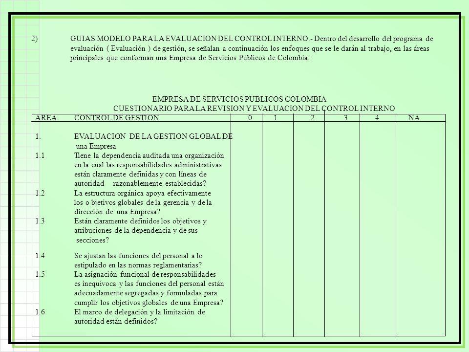 2)GUIAS MODELO PARA LA EVALUACION DEL CONTROL INTERNO.- Dentro del desarrollo del programa de evaluación ( Evaluación ) de gestión, se señalan a conti