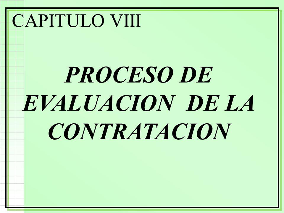 CAPITULO VIII PROCESO DE EVALUACION DE LA CONTRATACION