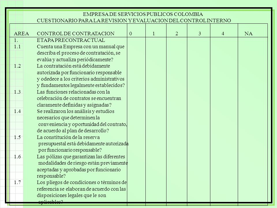 EMPRESA DE SERVICIOS PUBLICOS COLOMBIA CUESTIONARIO PARA LA REVISION Y EVALUACION DEL CONTROL INTERNO AREACONTROL DE CONTRATACION01234NA 1.ETAPA PRECO