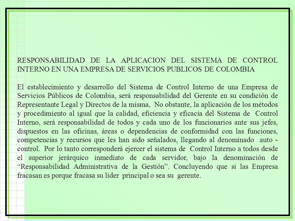 RESPONSABILIDAD DE LA APLICACION DEL SISTEMA DE CONTROL INTERNO EN UNA EMPRESA DE SERVICIOS PUBLICOS DE COLOMBIA El establecimiento y desarrollo del S