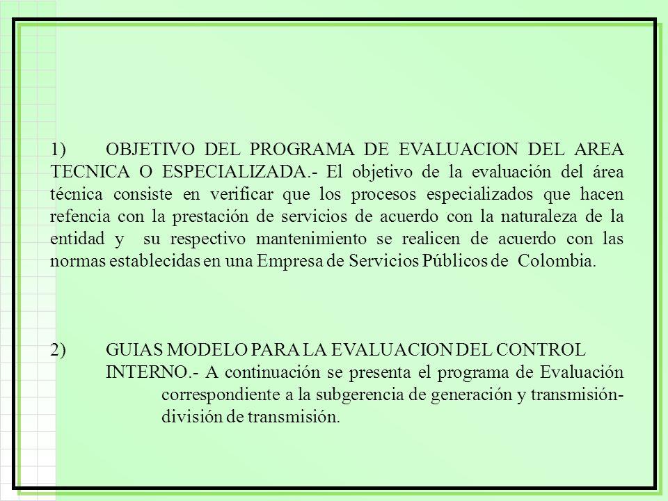 1)OBJETIVO DEL PROGRAMA DE EVALUACION DEL AREA TECNICA O ESPECIALIZADA.- El objetivo de la evaluación del área técnica consiste en verificar que los p