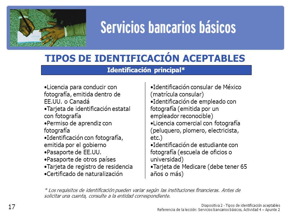Diapositiva 2 - Tipos de identificación aceptables Referencia de la lección: Servicios bancarios básicos, Actividad 4 – Apunte 2 Identificación princi