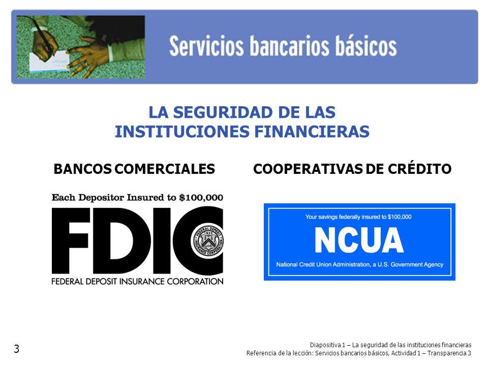 LA SEGURIDAD DE LAS INSTITUCIONES FINANCIERAS BANCOS COMERCIALES COOPERATIVAS DE CRÉDITO Diapositiva 1 – La seguridad de las instituciones financieras